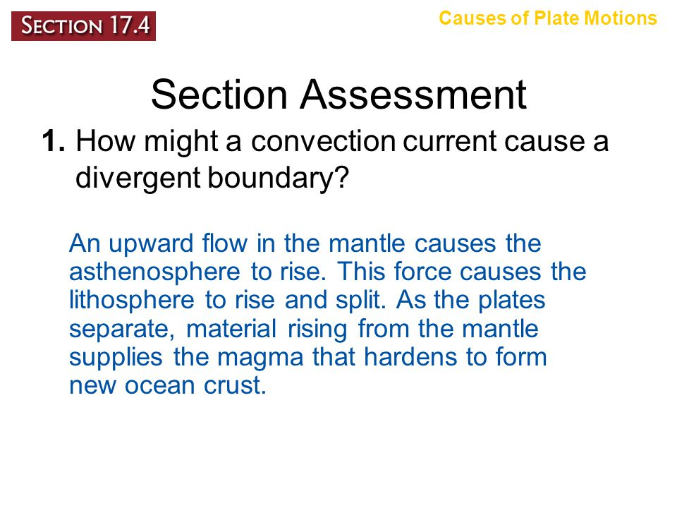 Section Assessment 1.How might a convection current cause a divergent boundary.