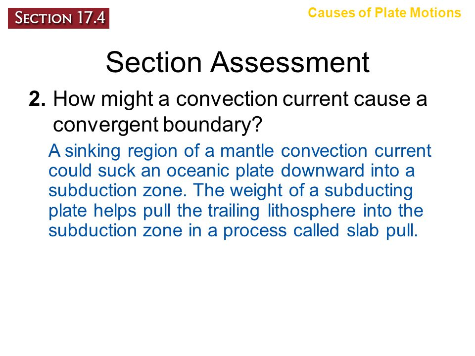 Section Assessment 2.How might a convection current cause a convergent boundary.