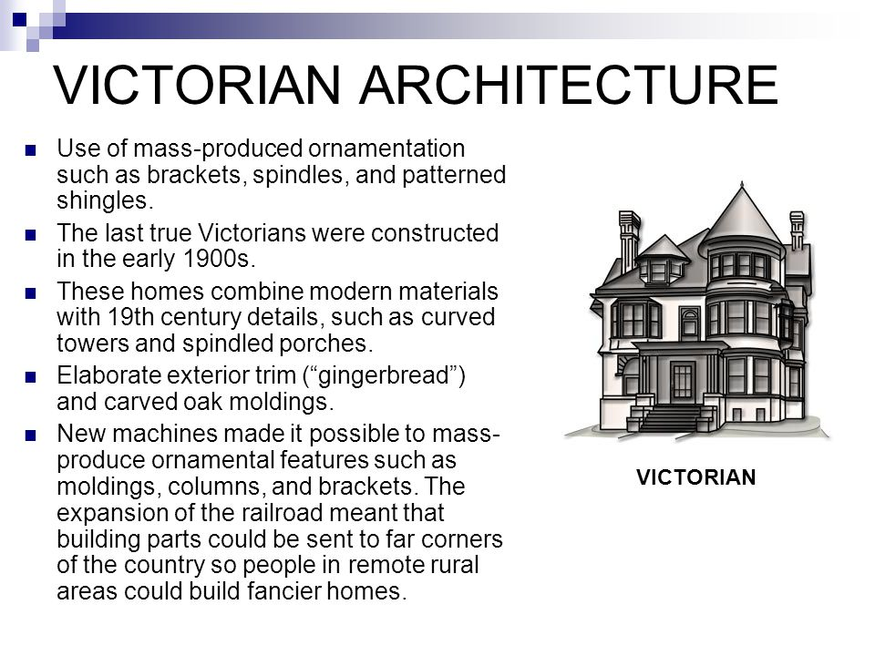 ROMANTIC ARCHITECTURE Elaborate wooden millwork after the Industrial Revolution fueled the construction.