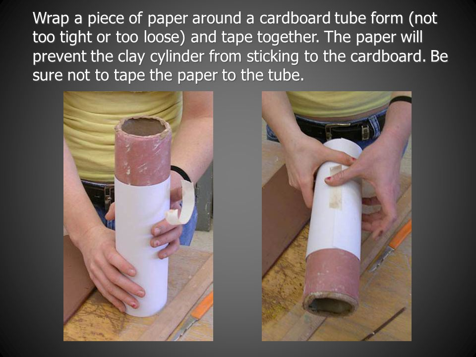 Wrap a piece of paper around a cardboard tube form (not too tight or too loose) and tape together.