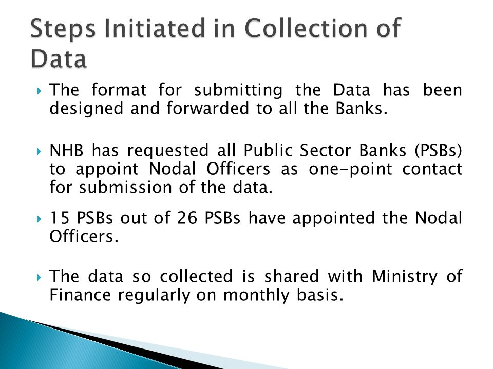  The format for submitting the Data has been designed and forwarded to all the Banks.
