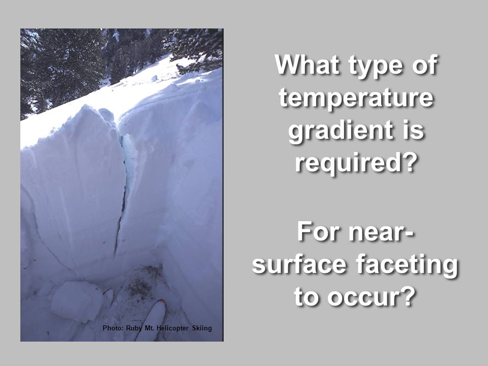 What type of temperature gradient is required. What type of temperature gradient is required.