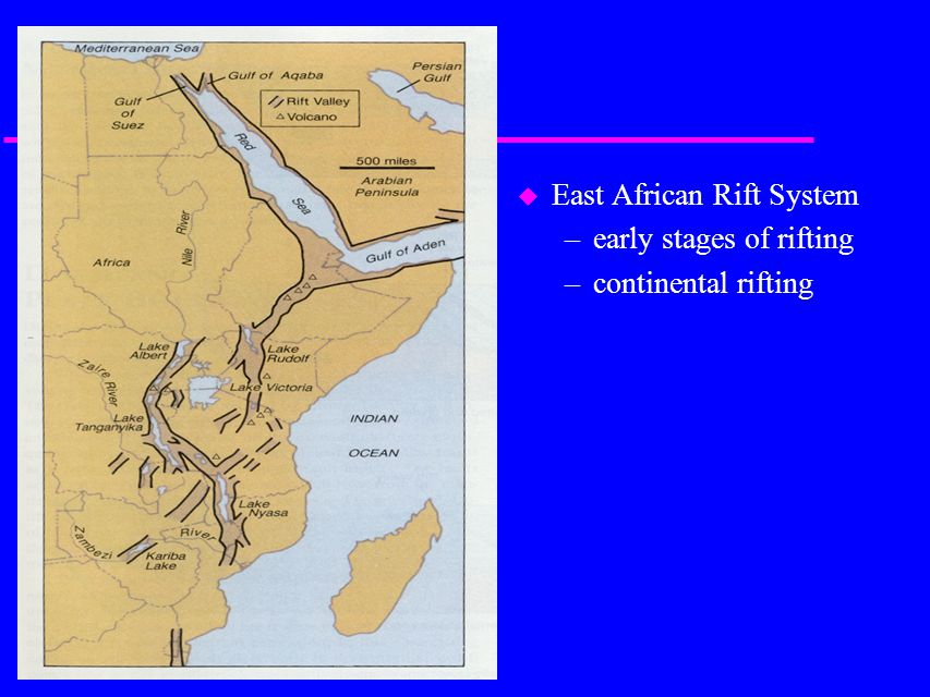 u East African Rift System –early stages of rifting –continental rifting