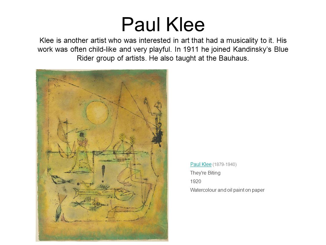 Paul Klee Klee is another artist who was interested in art that had a musicality to it. His work was often child-like and very playful. In 1911 he joi