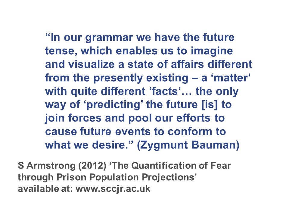 """In our grammar we have the future tense, which enables us to imagine and visualize a state of affairs different from the presently existing – a 'matt"