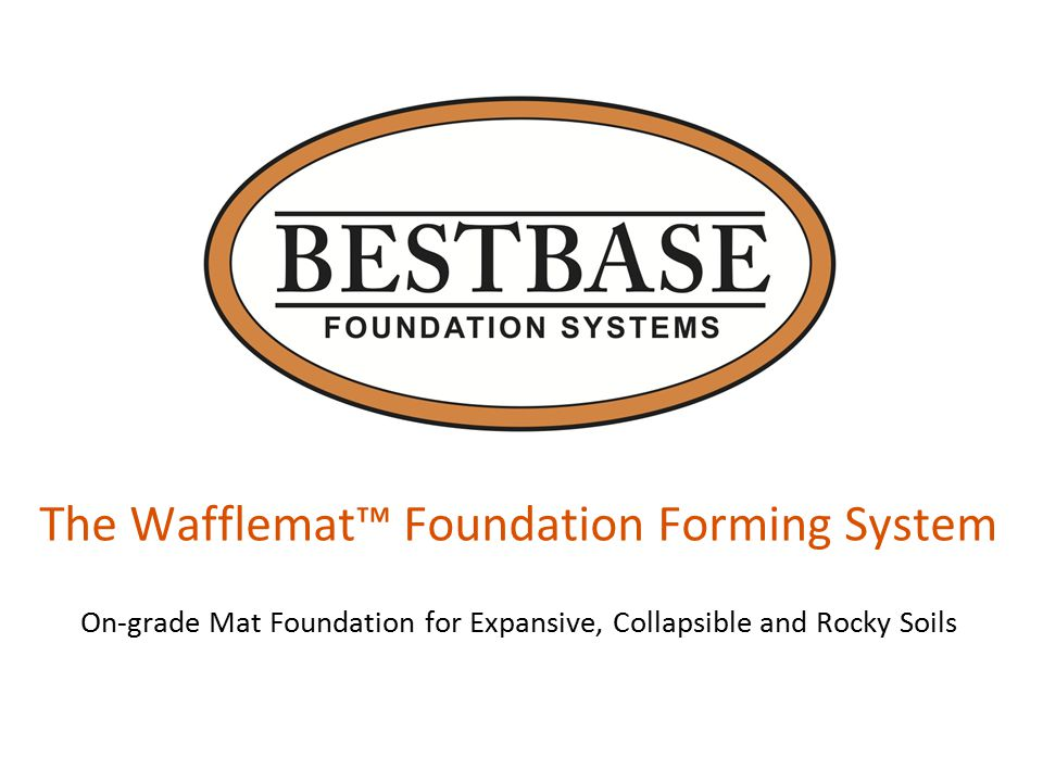 The Wafflemat™ Foundation Forming System On-grade Mat Foundation for Expansive, Collapsible and Rocky Soils