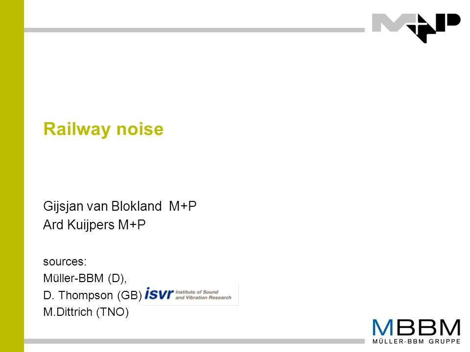 railway noise 2 topics  Relevance  Sources  Rolling noise  Propulsion noise  Aero dynamic noise  Model of generation process of rolling noise  Force generation in wheel/rail contact  Vibrational response of wheel and of rail  Effect of parameter changes in wheel system and rail system  Mitigation measures  Special constructions  Curve squeal  Generation process  Mitigation measures
