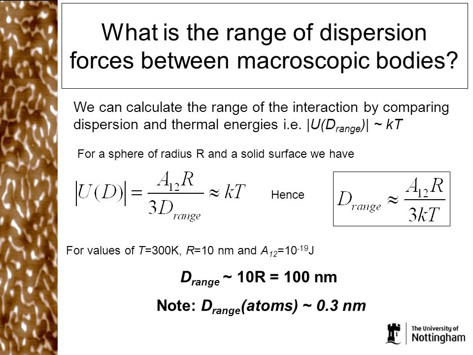 What is the range of dispersion forces between macroscopic bodies.