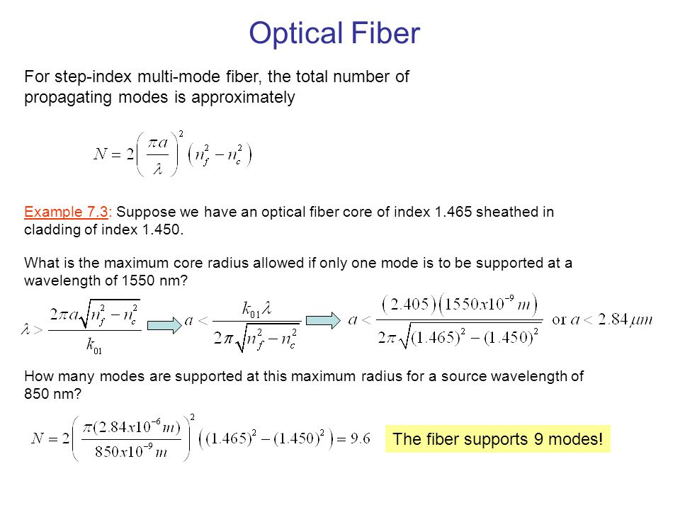 Optical Fiber For step-index multi-mode fiber, the total number of propagating modes is approximately Example 7.3: Suppose we have an optical fiber co