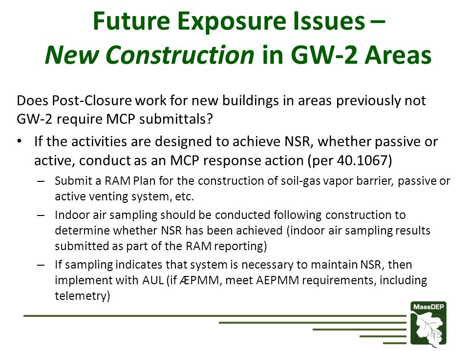15 Does Post-Closure work for new buildings in areas previously not GW-2 require MCP submittals.