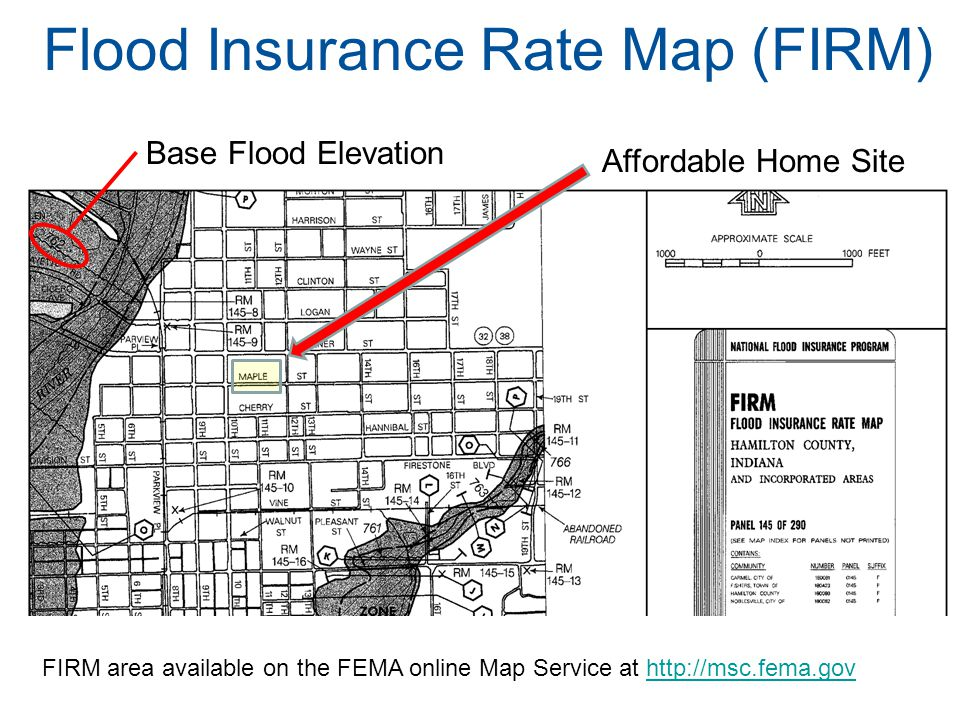 Flood Insurance Rate Map (FIRM) Affordable Home Site FIRM area available on the FEMA online Map Service at http://msc.fema.govhttp://msc.fema.gov Base Flood Elevation