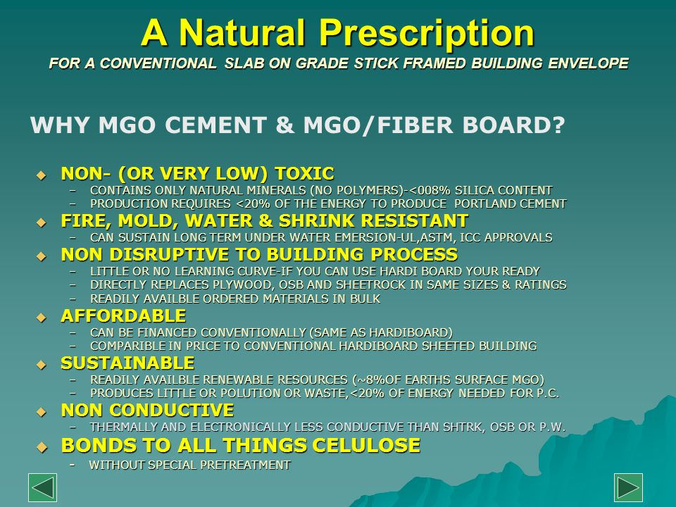 A Natural Prescription FOR A CONVENTIONAL SLAB ON GRADE STICK FRAMED BUILDING ENVELOPE  NON- (OR VERY LOW) TOXIC –CONTAINS ONLY NATURAL MINERALS (NO