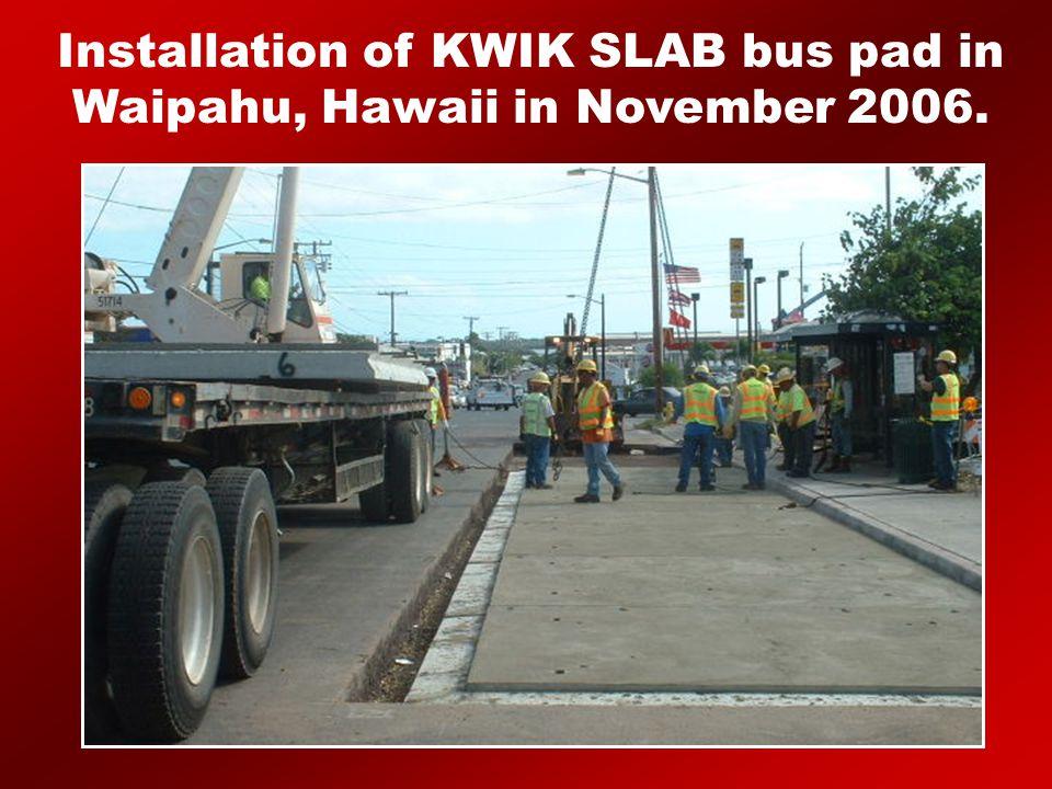 Installation of KWIK SLAB bus pad in Waipahu, Hawaii in November 2006.