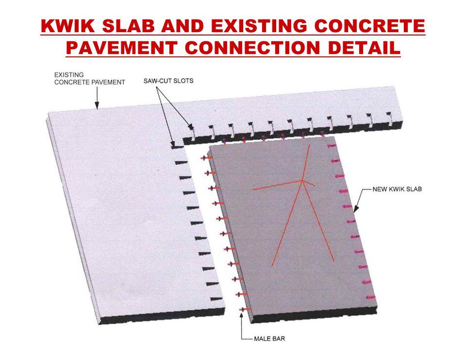 KWIK SLAB AND EXISTING CONCRETE PAVEMENT CONNECTION DETAIL