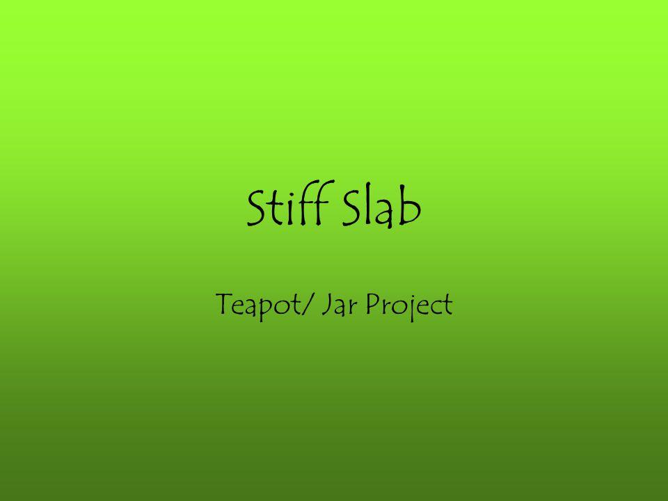 Stiff Slab Teapot/ Jar Project