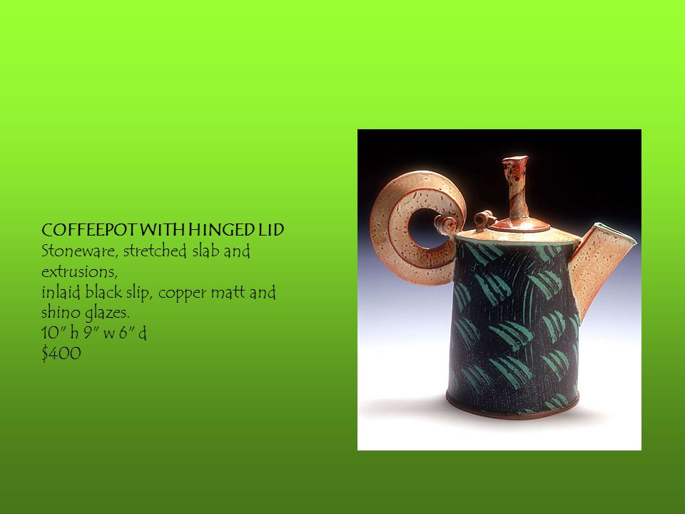 COFFEEPOT WITH HINGED LID Stoneware, stretched slab and extrusions, inlaid black slip, copper matt and shino glazes. 10
