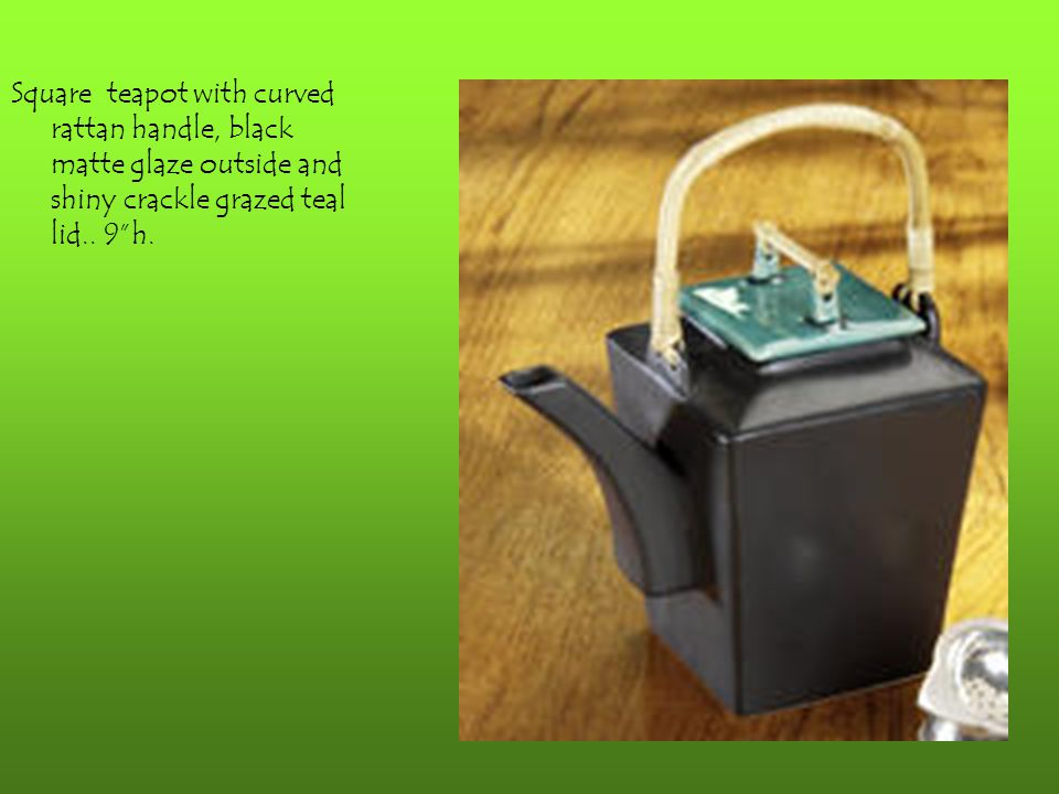 """Square teapot with curved rattan handle, black matte glaze outside and shiny crackle grazed teal lid.. 9""""h."""