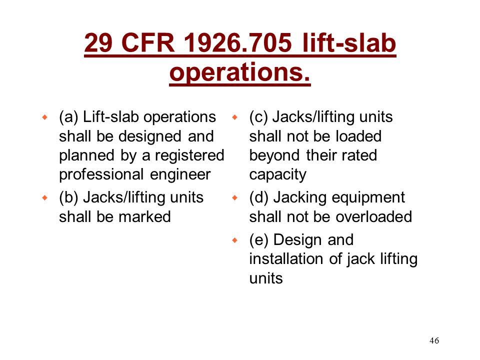 46 w (a) Lift-slab operations shall be designed and planned by a registered professional engineer w (b) Jacks/lifting units shall be marked w (c) Jack