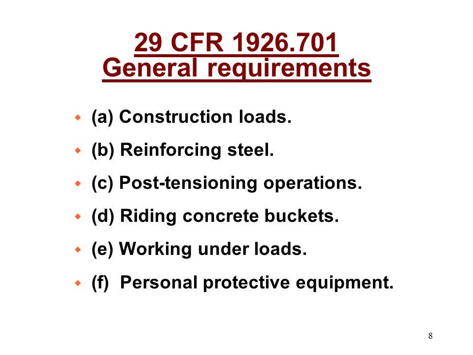 8 w (a) Construction loads. w (b) Reinforcing steel. w (c) Post-tensioning operations. w (d) Riding concrete buckets. w (e) Working under loads. w (f)