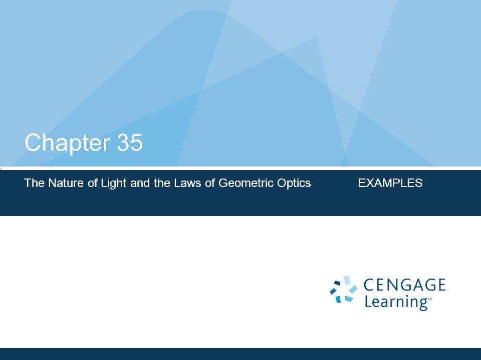 Chapter 35 The Nature of Light and the Laws of Geometric Optics EXAMPLES