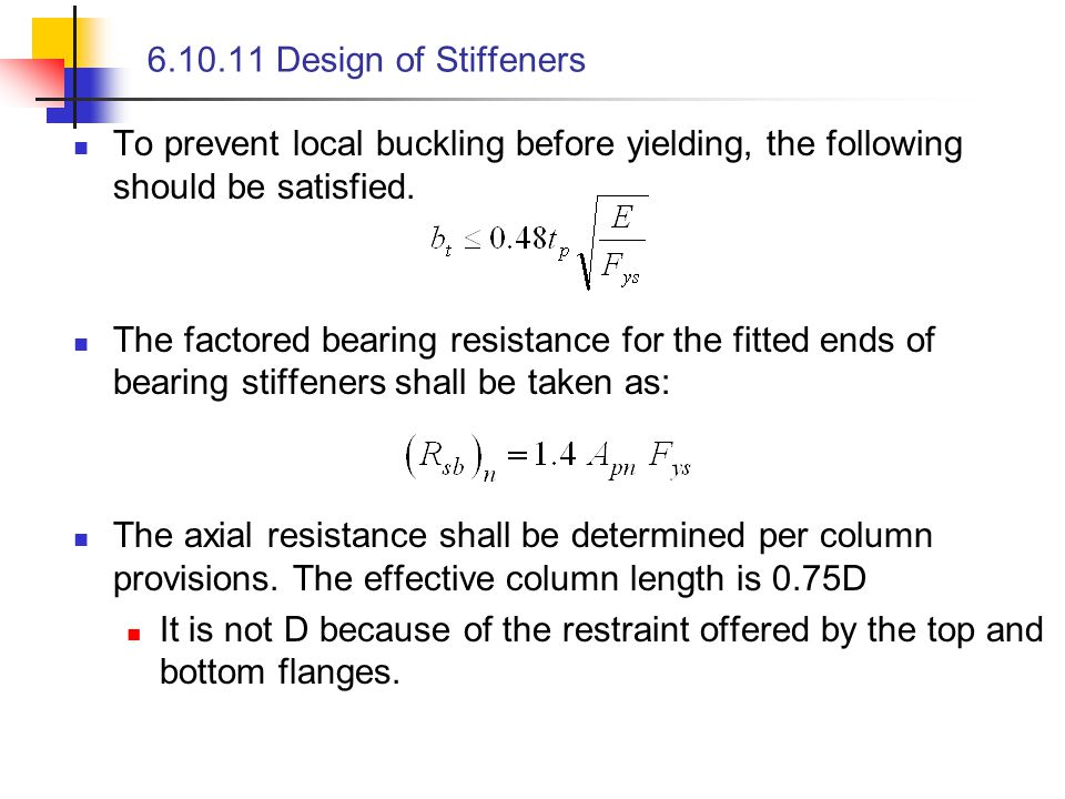 6.10.11 Design of Stiffeners To prevent local buckling before yielding, the following should be satisfied. The factored bearing resistance for the fit