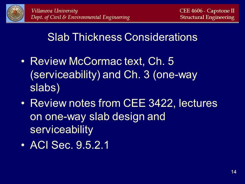 Villanova University Dept. of Civil & Environmental Engineering CEE 4606 - Capstone II Structural Engineering 14 Slab Thickness Considerations Review