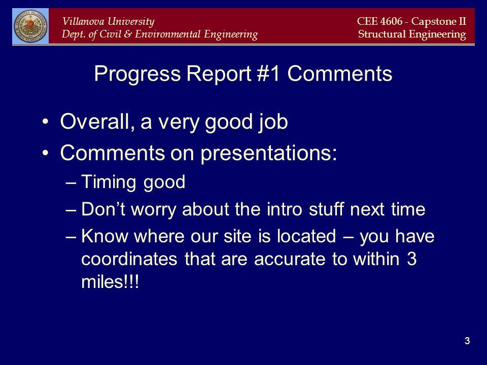 Villanova University Dept. of Civil & Environmental Engineering CEE 4606 - Capstone II Structural Engineering 3 Progress Report #1 Comments Overall, a