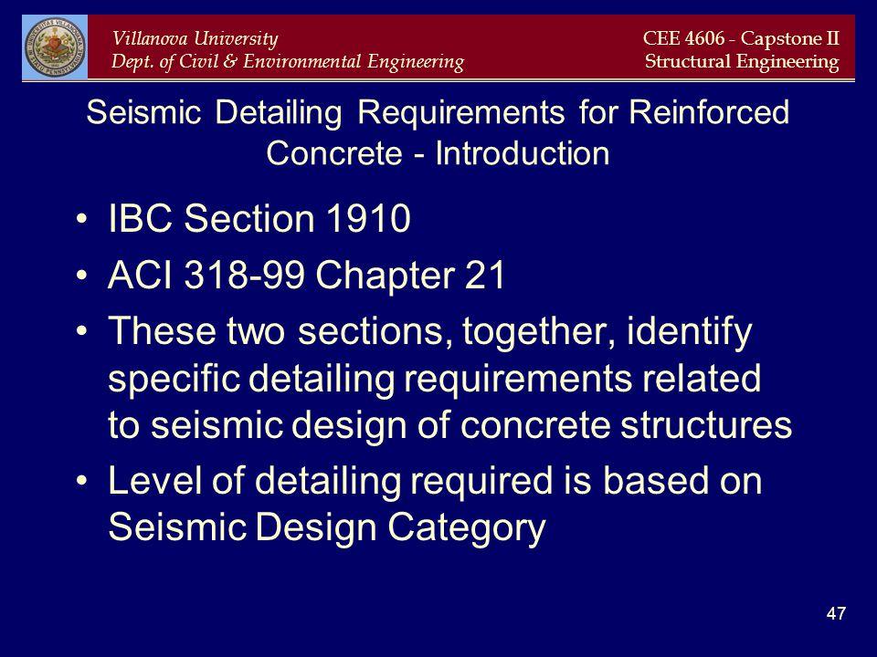 Villanova University Dept. of Civil & Environmental Engineering CEE 4606 - Capstone II Structural Engineering 47 Seismic Detailing Requirements for Re