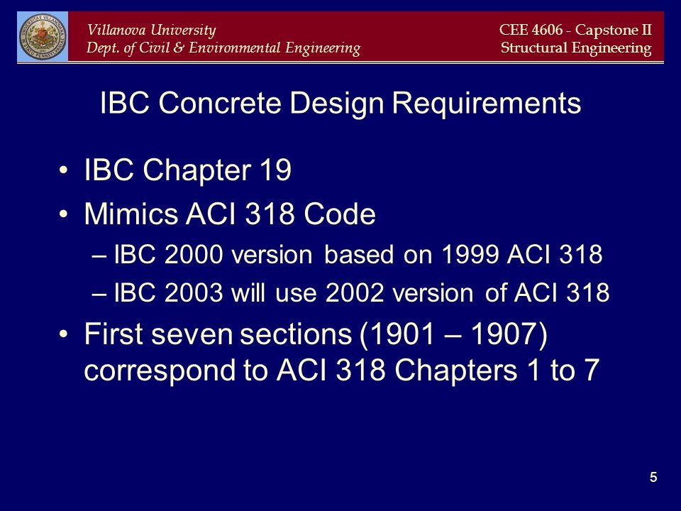 Villanova University Dept. of Civil & Environmental Engineering CEE 4606 - Capstone II Structural Engineering 5 IBC Concrete Design Requirements IBC C
