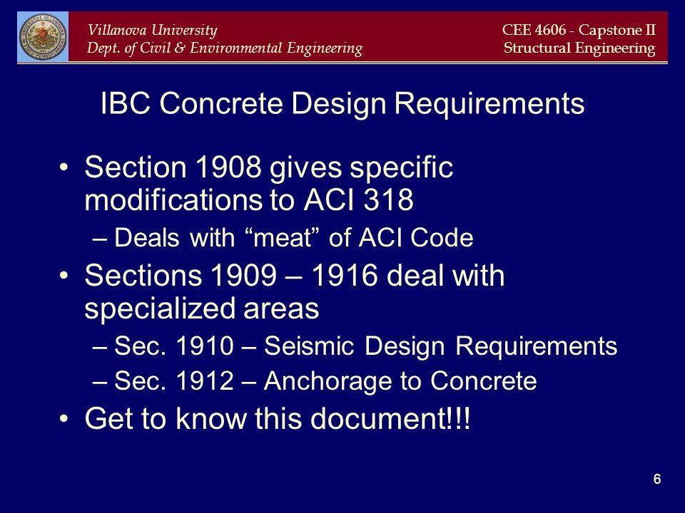 Villanova University Dept. of Civil & Environmental Engineering CEE 4606 - Capstone II Structural Engineering 6 IBC Concrete Design Requirements Secti