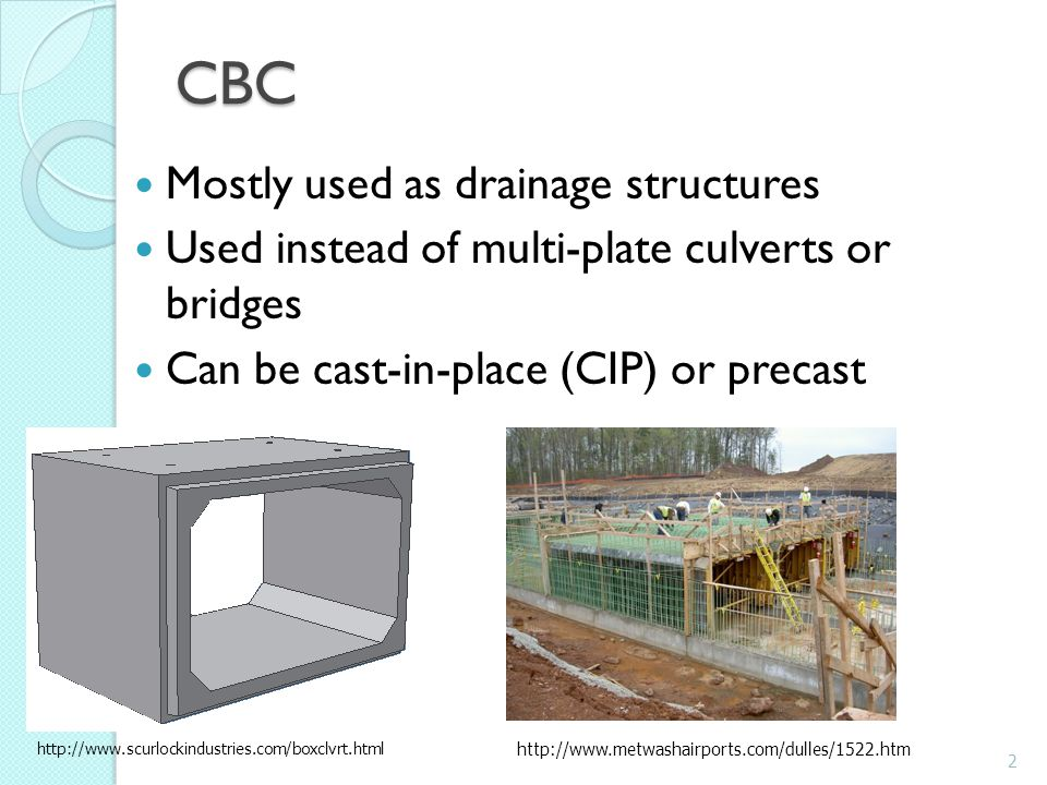Open (3-sided) or Closed (4-sided) Rock or Precast Concrete Footings-open box (minimizes environmental impact) Earth or Granular Soil-Closed box (fish baffles can be added) 3 http://www.hansonsilo.com/images/box-culvert-install.jpg http://www.shawpipe.com/box_culvert.aspx