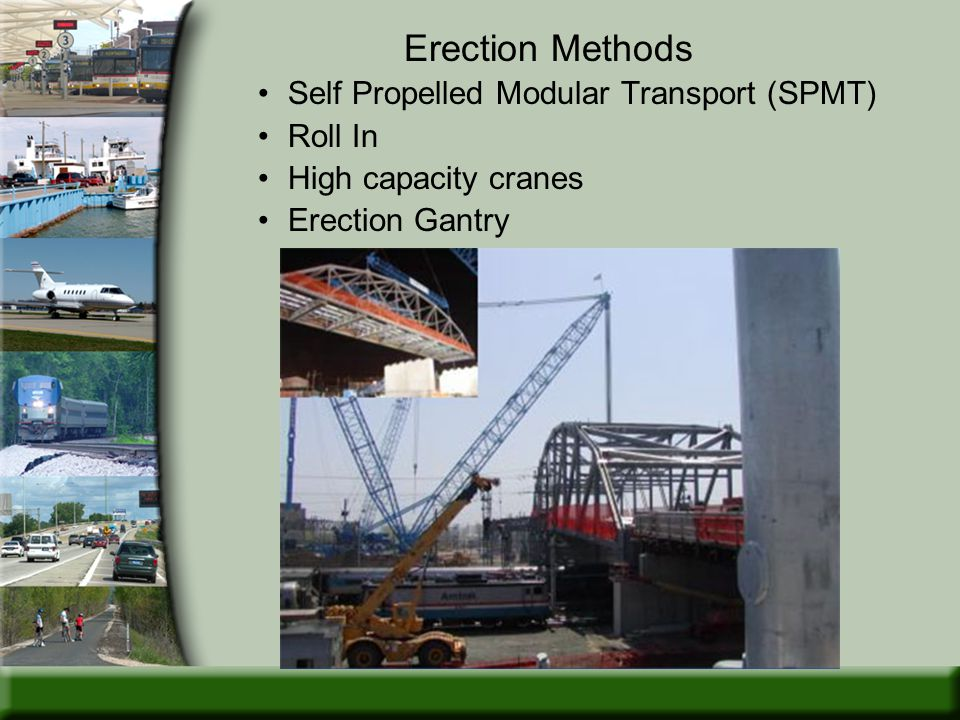 Erection Methods Self Propelled Modular Transport (SPMT) Roll In High capacity cranes Erection Gantry
