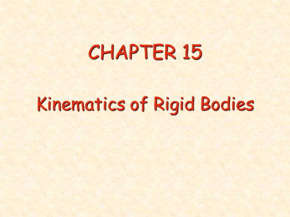 CHAPTER 15 Kinematics of Rigid Bodies