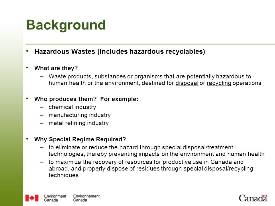 Background Hazardous Wastes (includes hazardous recyclables) What are they.
