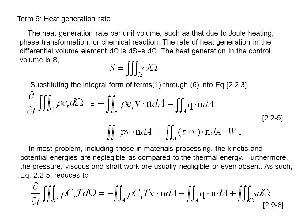 11 Term 6: Heat generation rate The heat generation rate per unit volume, such as that due to Joule heating, phase transformation, or chemical reaction.
