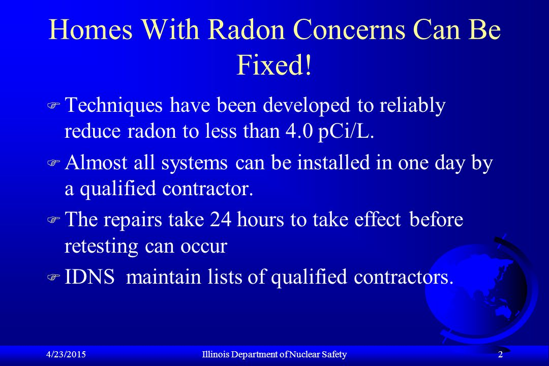 4/23/2015Illinois Department of Nuclear Safety 2 Homes With Radon Concerns Can Be Fixed.
