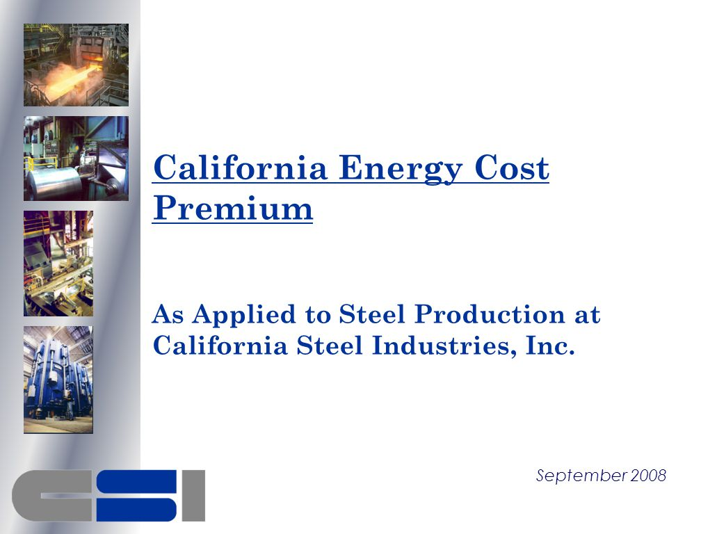 California Energy Cost Premium As Applied to Steel Production at California Steel Industries, Inc.