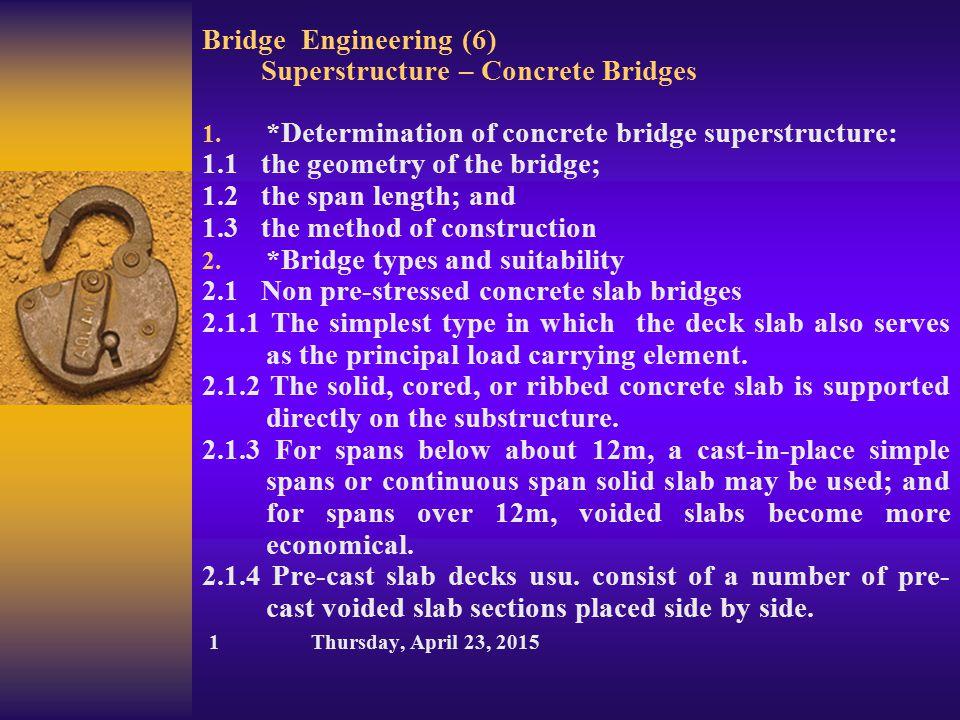 Bridge Engineering (6) Superstructure – Concrete Bridges 1. *Determination of concrete bridge superstructure: 1.1 the geometry of the bridge; 1.2 the