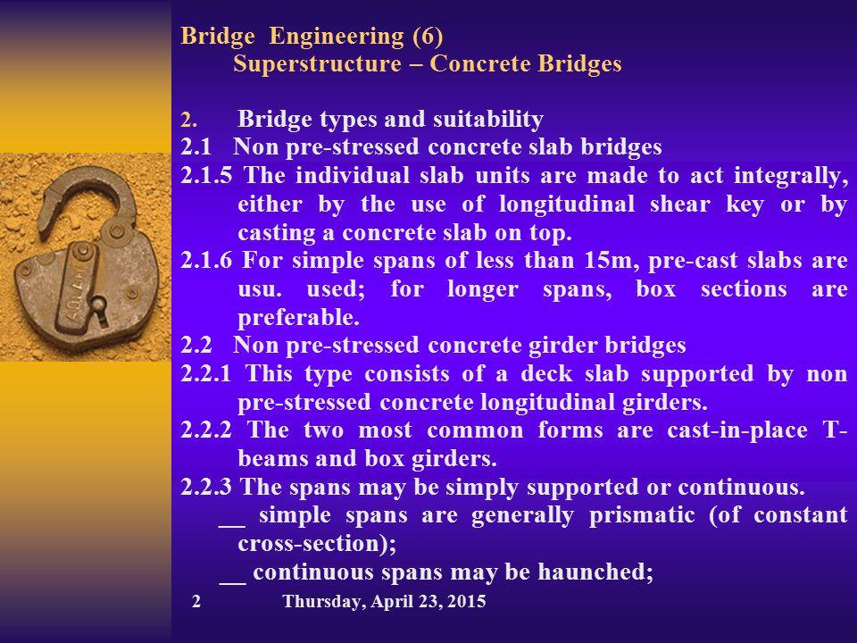 Bridge Engineering (6) Superstructure – Concrete Bridges 2. Bridge types and suitability 2.1 Non pre-stressed concrete slab bridges 2.1.5 The individu