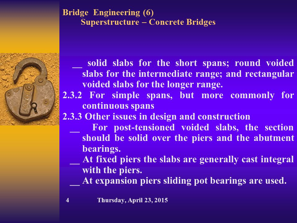 Bridge Engineering (6) Superstructure – Concrete Bridges __ solid slabs for the short spans; round voided slabs for the intermediate range; and rectan