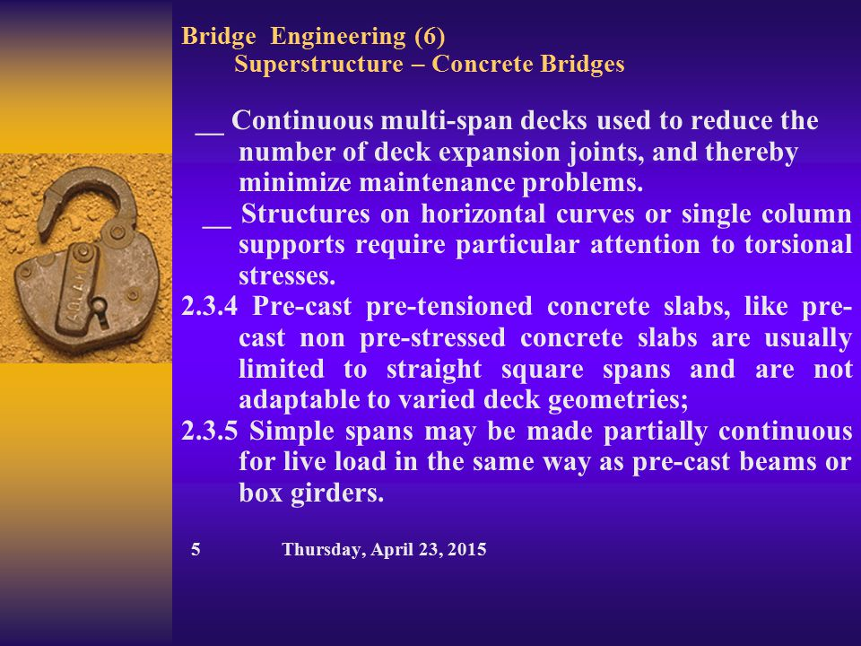 Bridge Engineering (6) Superstructure – Concrete Bridges __ Continuous multi-span decks used to reduce the number of deck expansion joints, and thereb
