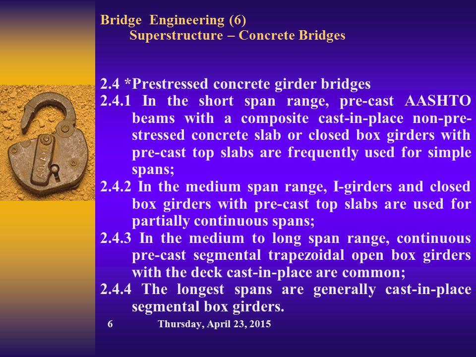 Bridge Engineering (6) Superstructure – Concrete Bridges 2.4 *Prestressed concrete girder bridges 2.4.1 In the short span range, pre-cast AASHTO beams