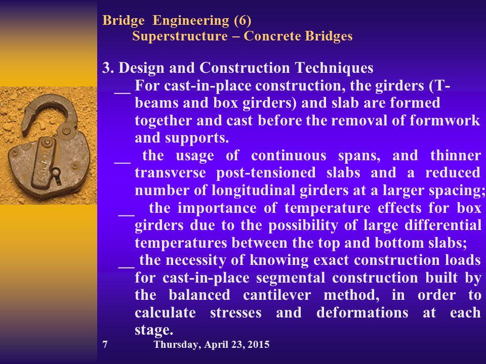 Bridge Engineering (6) Superstructure – Concrete Bridges 3. Design and Construction Techniques __ For cast-in-place construction, the girders (T- beam