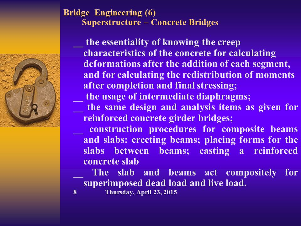 Bridge Engineering (6) Superstructure – Concrete Bridges __ the essentiality of knowing the creep characteristics of the concrete for calculating defo