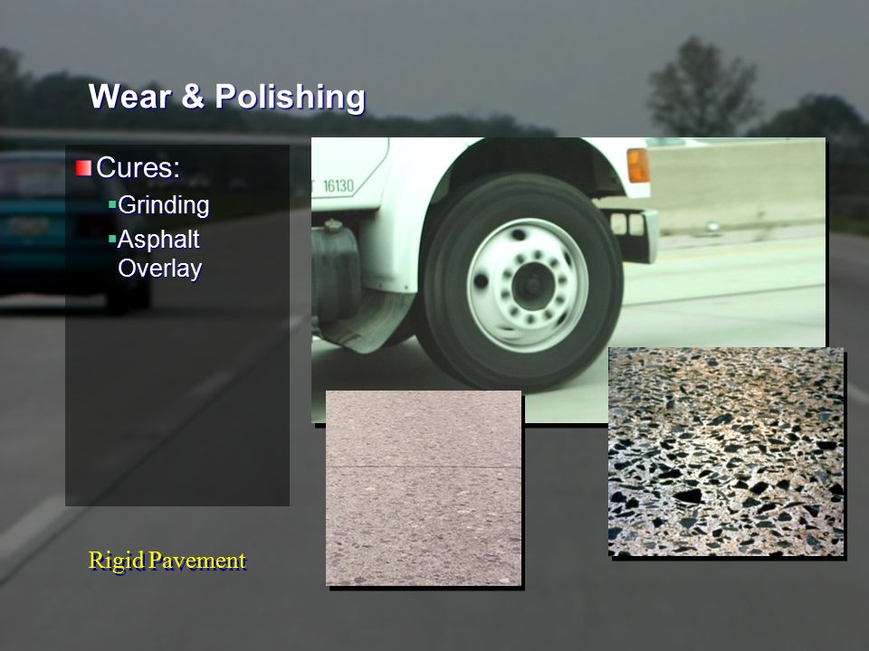 Rigid Pavement Wear & Polishing Cures:  Grinding  Asphalt Overlay