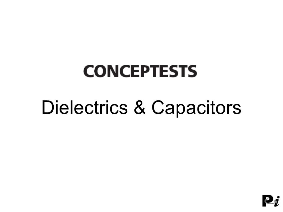 Dielectrics & Capacitors