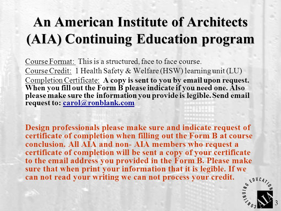 3 An American Institute of Architects (AIA) Continuing Education program Course Format: This is a structured, face to face course.