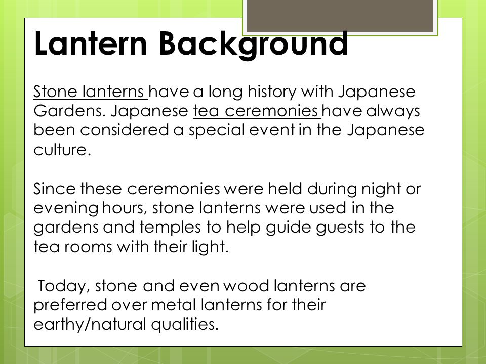 Lantern Background Stone lanterns have a long history with Japanese Gardens.