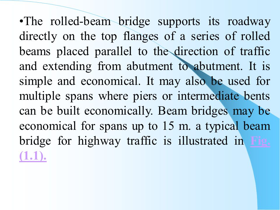 The cross-girders are subjected to maximum live load and impact load when both the adjacent stringers are loaded.