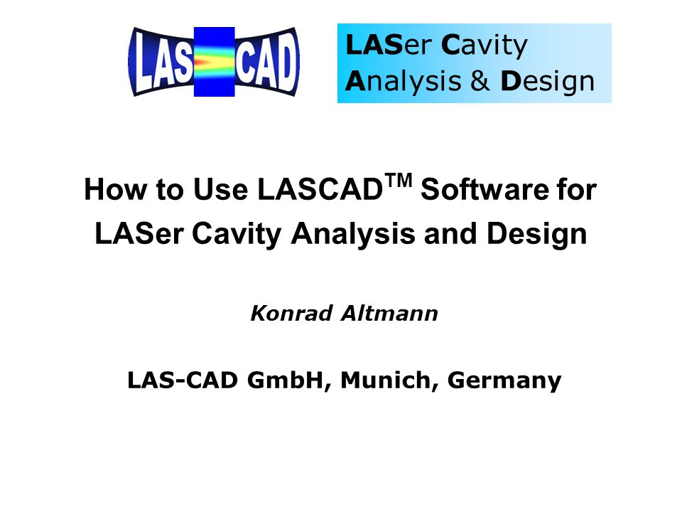 LASer Cavity Analysis & Design Numerical analysis of the 3D nonlinear inter- action of the optical fields in a cavity with thermal effects, such as the temperature- dependent refractive index distribution, absorbed pump power distribution, doping distribution, population inversion etc.